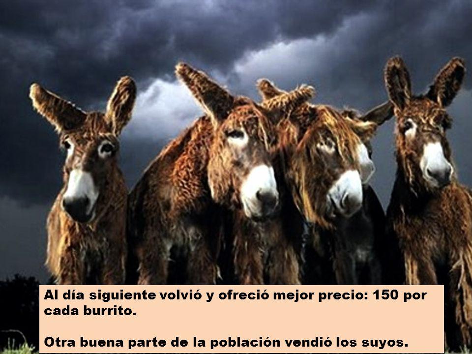 Un hombre se presentó en una aldea en la que nunca había estado antes y ofreció a sus habitantes 100 euros por cada burro que le vendieran. Buena part