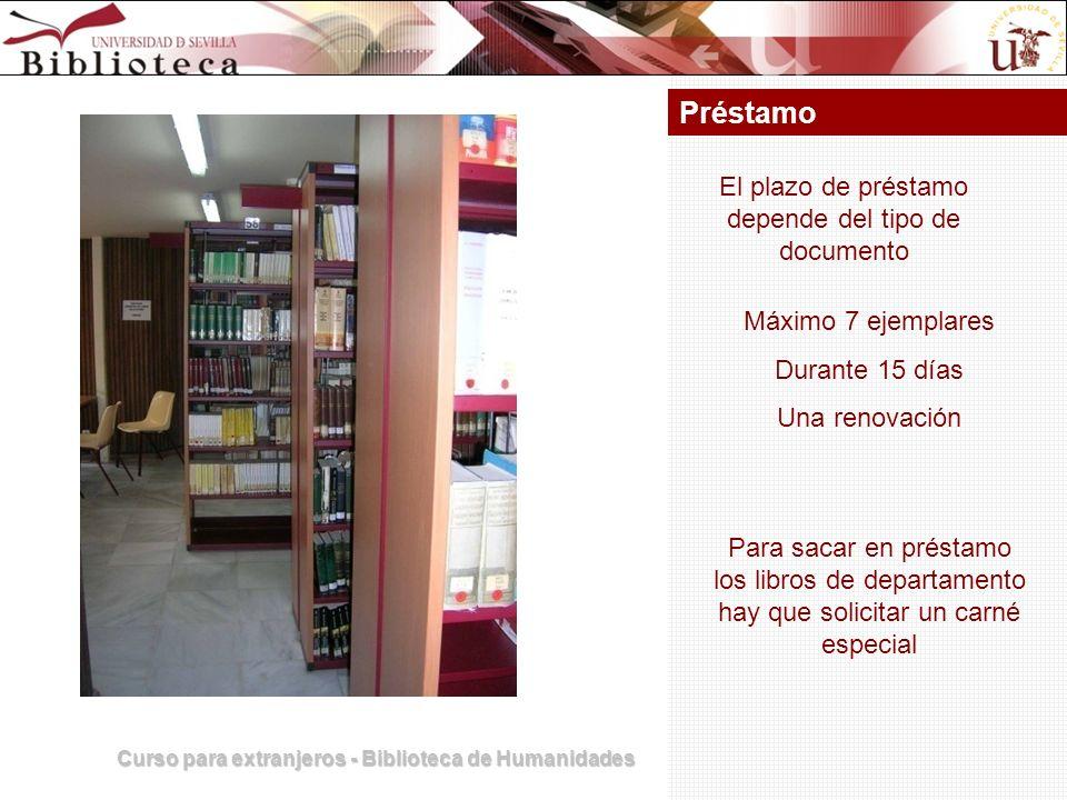 Curso para extranjeros - Biblioteca de Humanidades Préstamo Máximo 7 ejemplares Durante 15 días Una renovación Para sacar en préstamo los libros de de