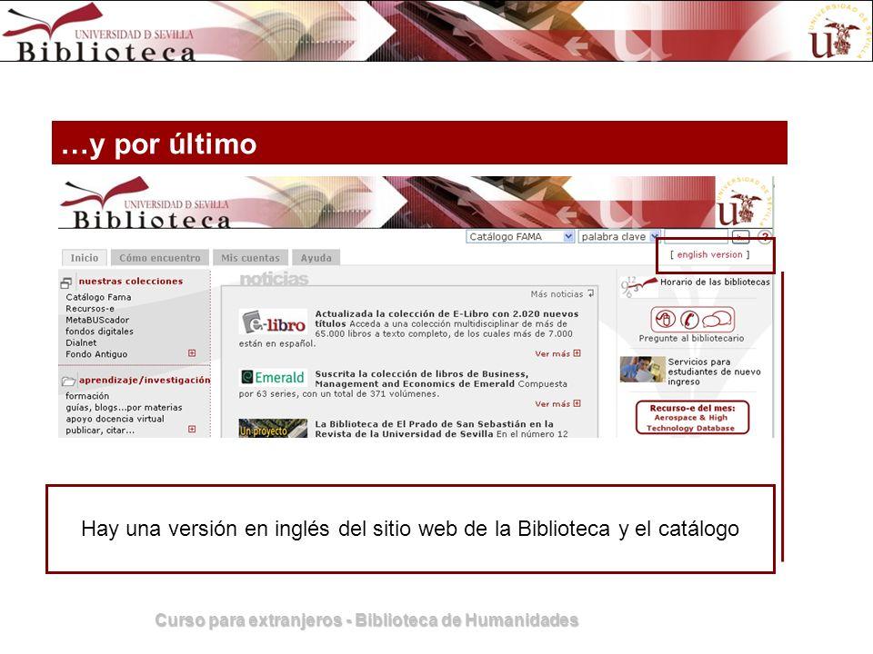 Curso para extranjeros - Biblioteca de Humanidades …y por último Hay una versión en inglés del sitio web de la Biblioteca y el catálogo