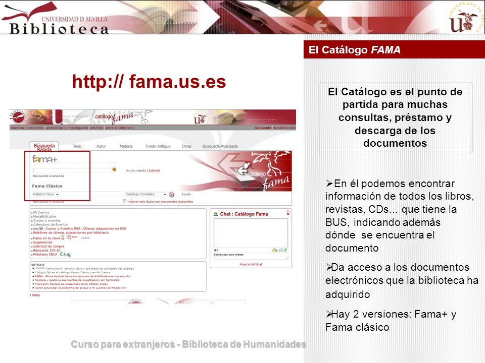 El Catálogo FAMA El Catálogo es el punto de partida para muchas consultas, préstamo y descarga de los documentos En él podemos encontrar información d