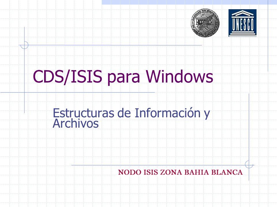 CDS/ISIS para Windows Estructuras de Información y Archivos