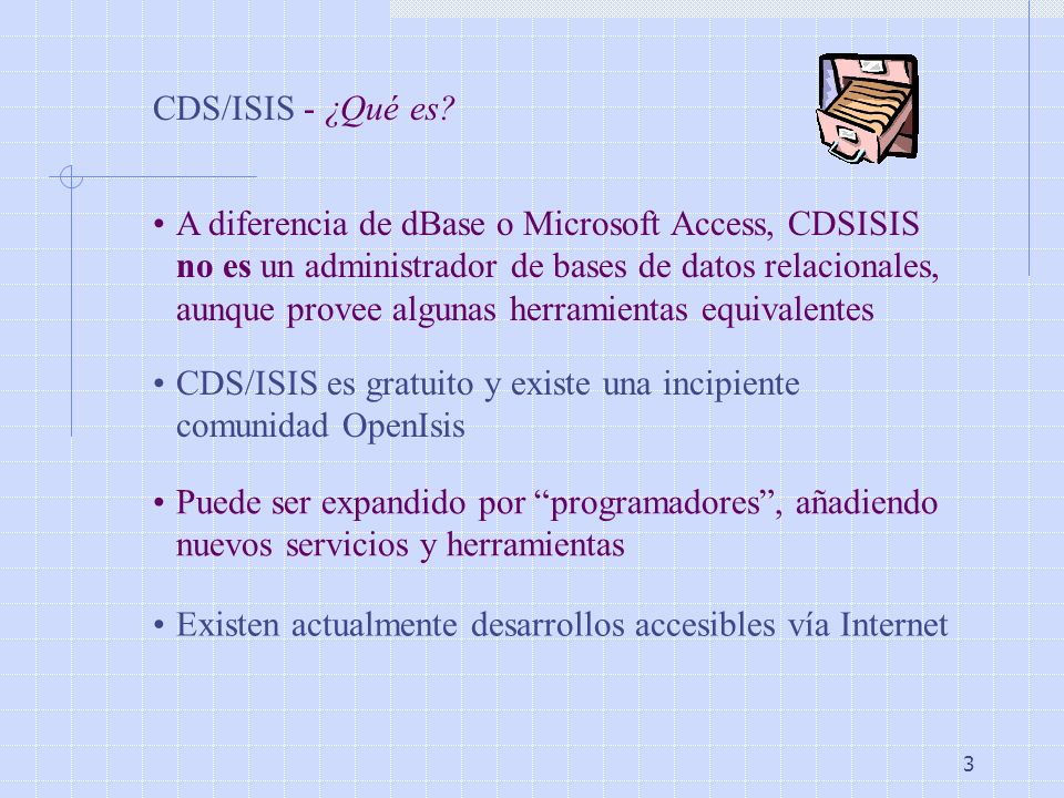 4 CDS/ISIS – ¿Qué una base de datos.