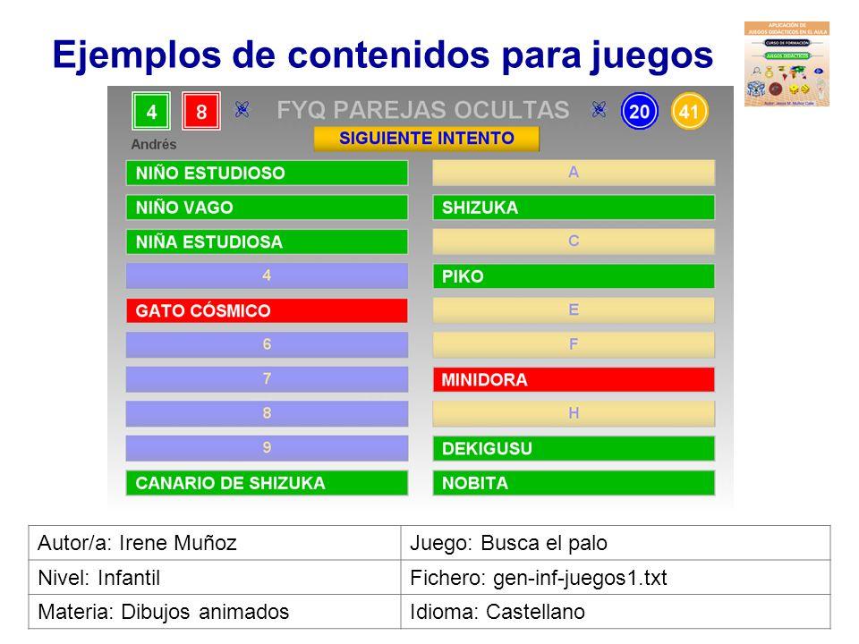 Ejemplos de contenidos para juegos Autor/a: María Ángeles BascónJuego: Busca el palo Nivel: InfantilFichero: gen-inf-juegos1.txt Materia: Juegos y jug