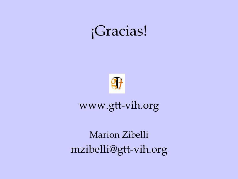¡Gracias! www.gtt-vih.org Marion Zibelli mzibelli@gtt-vih.org