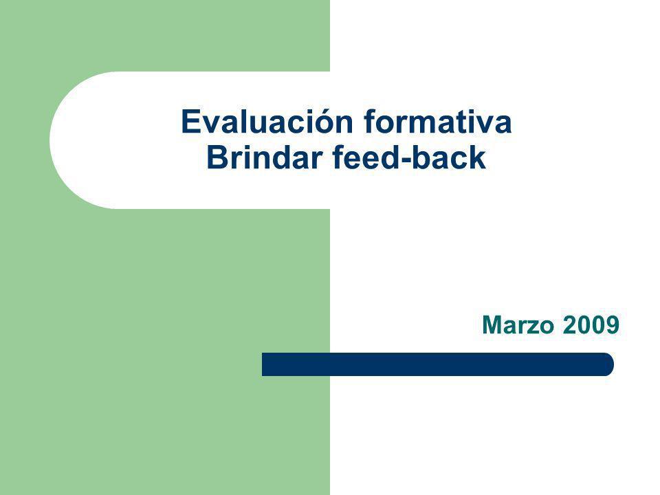 Evaluación formativa Brindar feed-back Marzo 2009