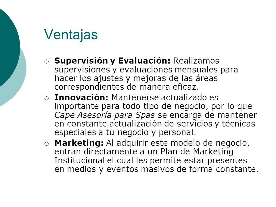 Ventajas Supervisión y Evaluación: Realizamos supervisiones y evaluaciones mensuales para hacer los ajustes y mejoras de las áreas correspondientes de