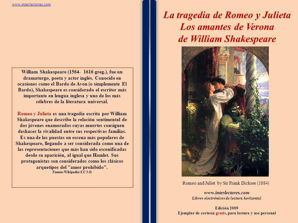 Ejemplar de cortesía gratis para lectura y uso personal 72 Ver indice en la Hoja 2 www.interlectores.com La tragedia de Romeo y Julieta de William Shakespeare