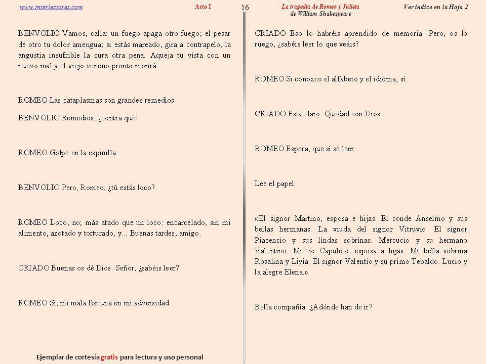 Ejemplar de cortesía gratis para lectura y uso personal 16 Ver indice en la Hoja 2 www.interlectores.com La tragedia de Romeo y Julieta de William Shakespeare Acto I