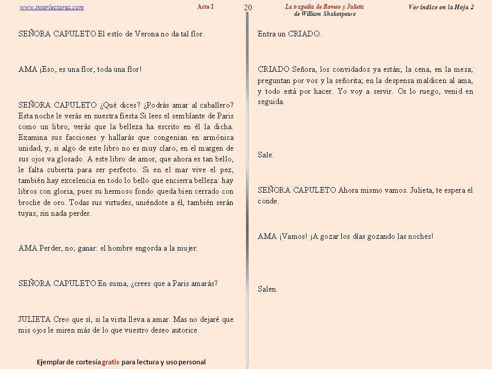 Ejemplar de cortesía gratis para lectura y uso personal 20 Ver indice en la Hoja 2 www.interlectores.com La tragedia de Romeo y Julieta de William Shakespeare Acto I