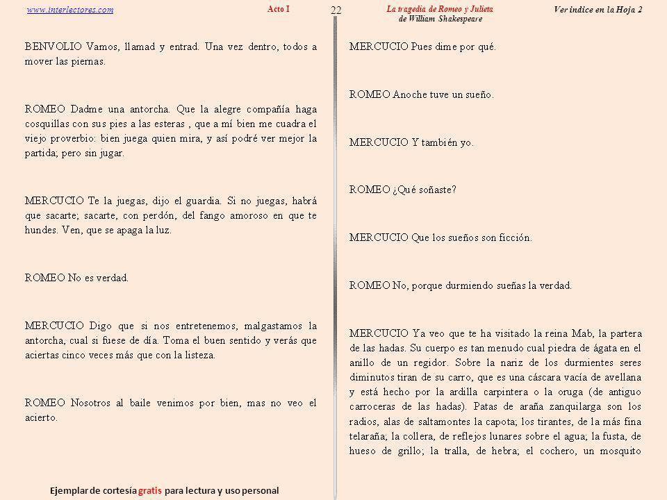 Ejemplar de cortesía gratis para lectura y uso personal 22 Ver indice en la Hoja 2 www.interlectores.com La tragedia de Romeo y Julieta de William Shakespeare Acto I