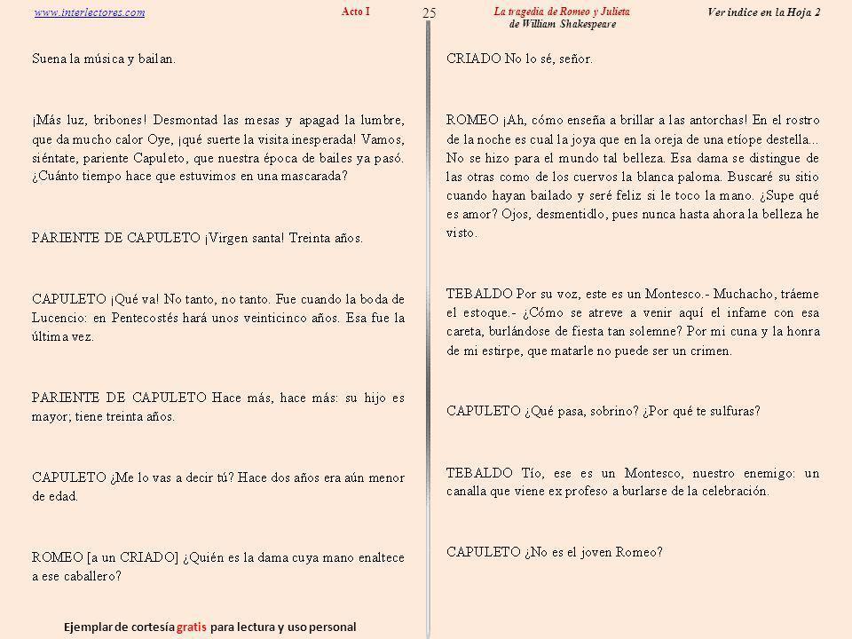 Ejemplar de cortesía gratis para lectura y uso personal 25 Ver indice en la Hoja 2 www.interlectores.com La tragedia de Romeo y Julieta de William Shakespeare Acto I