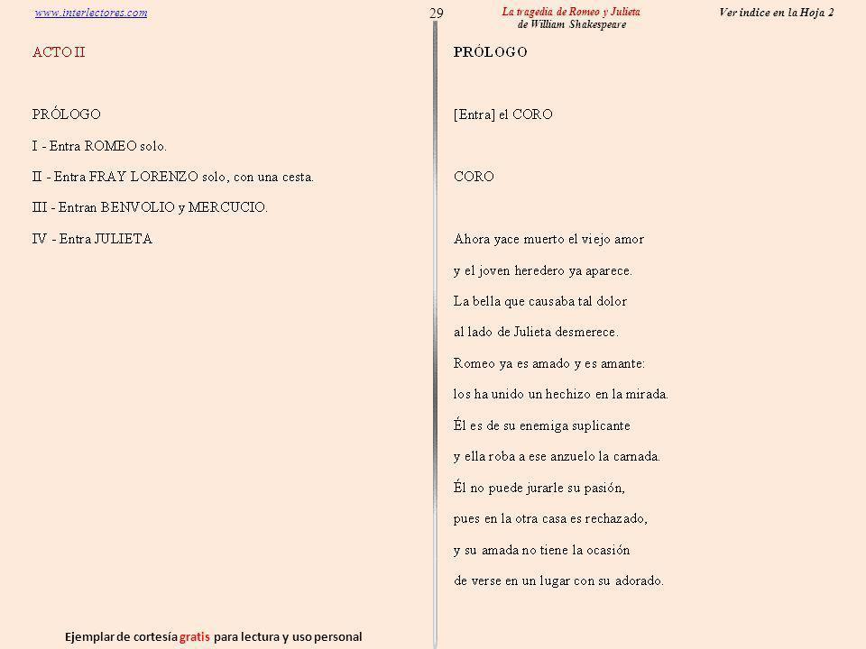 Ejemplar de cortesía gratis para lectura y uso personal 29 Ver indice en la Hoja 2 www.interlectores.com La tragedia de Romeo y Julieta de William Shakespeare