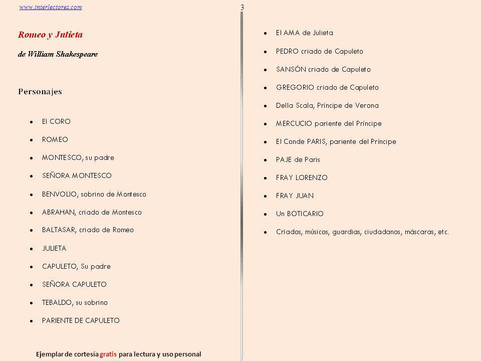 Ejemplar de cortesía gratis para lectura y uso personal 14 Ver indice en la Hoja 2 www.interlectores.com La tragedia de Romeo y Julieta de William Shakespeare Acto I