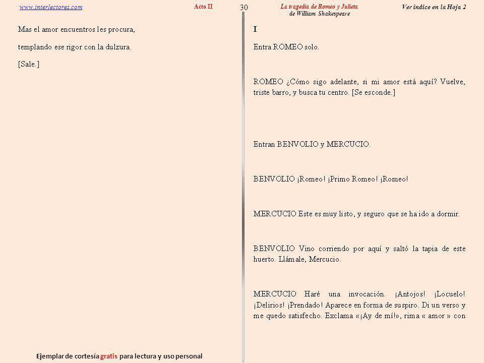 Ejemplar de cortesía gratis para lectura y uso personal 30 Ver indice en la Hoja 2 www.interlectores.com La tragedia de Romeo y Julieta de William Shakespeare Acto II