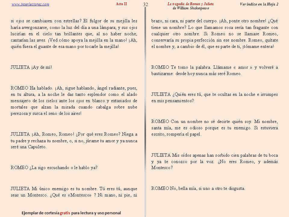 Ejemplar de cortesía gratis para lectura y uso personal 32 Ver indice en la Hoja 2 www.interlectores.com La tragedia de Romeo y Julieta de William Shakespeare Acto II