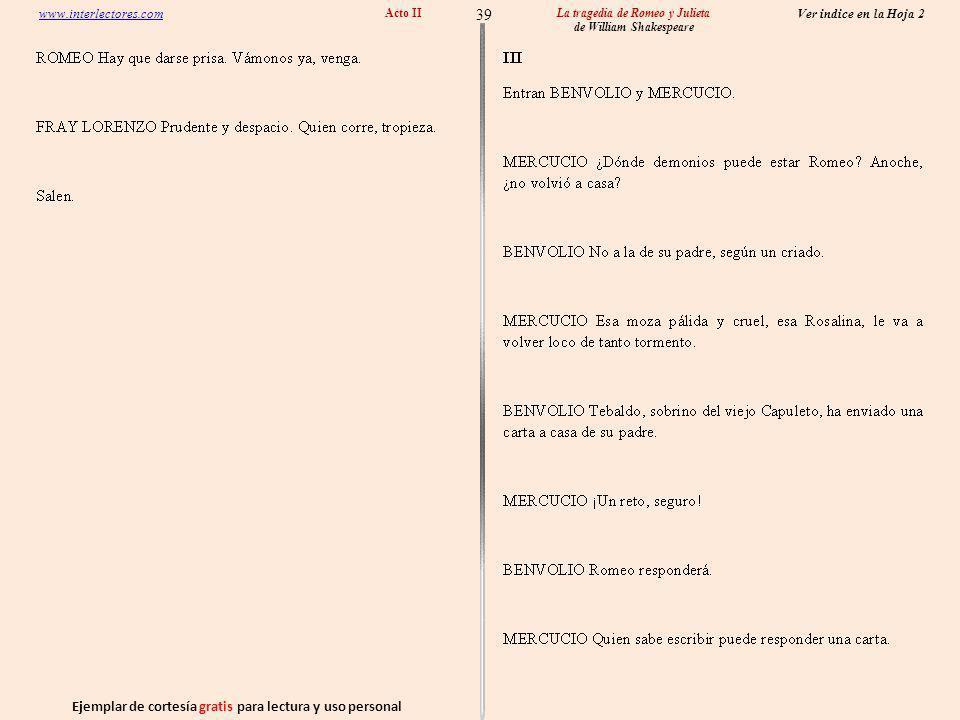Ejemplar de cortesía gratis para lectura y uso personal 39 Ver indice en la Hoja 2 www.interlectores.com La tragedia de Romeo y Julieta de William Shakespeare Acto II
