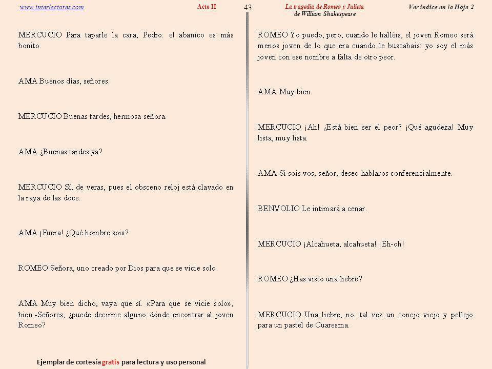 Ejemplar de cortesía gratis para lectura y uso personal 43 Ver indice en la Hoja 2 www.interlectores.com La tragedia de Romeo y Julieta de William Shakespeare Acto II