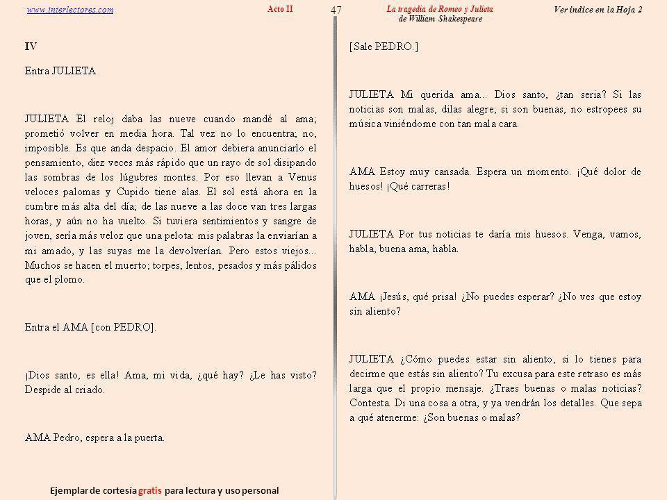 Ejemplar de cortesía gratis para lectura y uso personal 47 Ver indice en la Hoja 2 www.interlectores.com La tragedia de Romeo y Julieta de William Shakespeare Acto II
