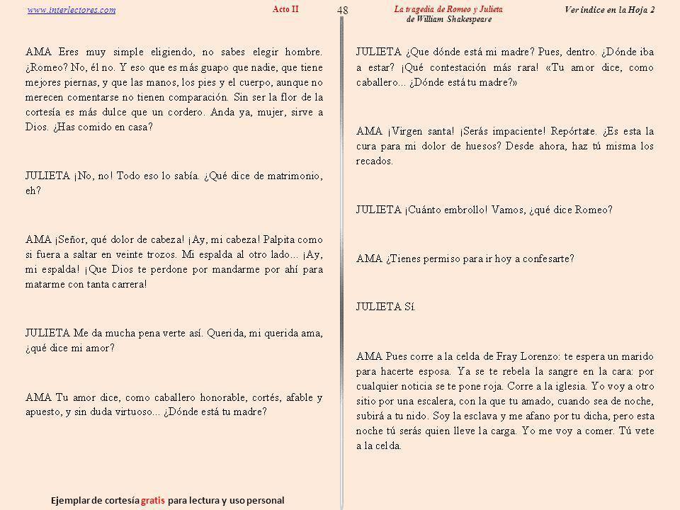 Ejemplar de cortesía gratis para lectura y uso personal 48 Ver indice en la Hoja 2 www.interlectores.com La tragedia de Romeo y Julieta de William Shakespeare Acto II