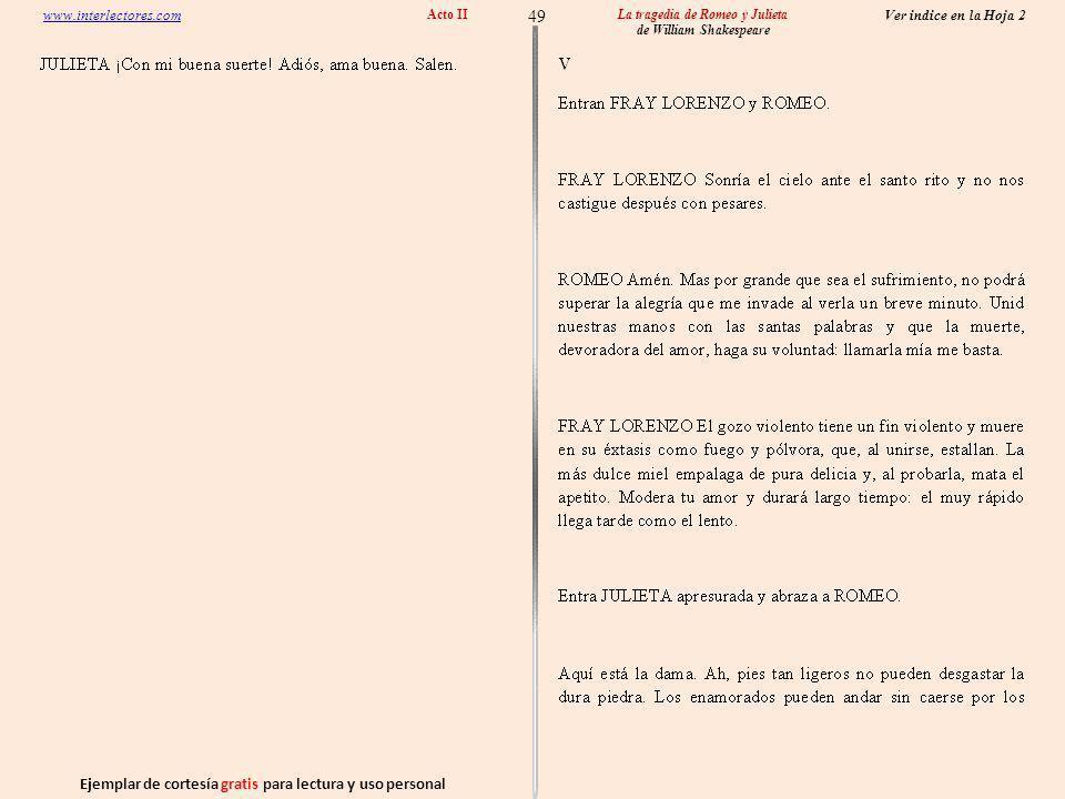 Ejemplar de cortesía gratis para lectura y uso personal 49 Ver indice en la Hoja 2 www.interlectores.com La tragedia de Romeo y Julieta de William Shakespeare Acto II