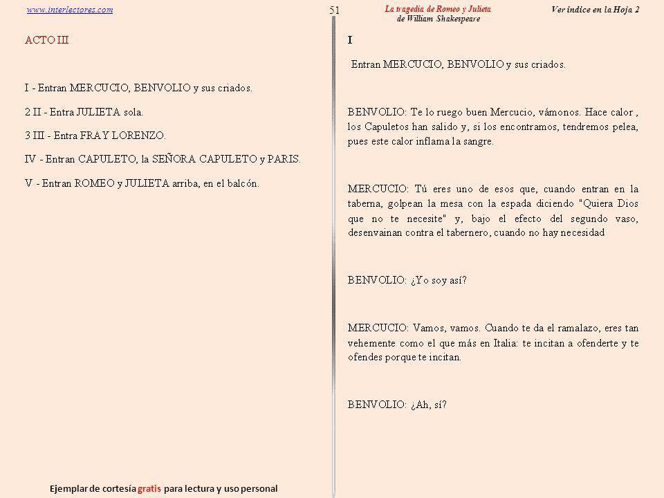 Ejemplar de cortesía gratis para lectura y uso personal 51 Ver indice en la Hoja 2 www.interlectores.com La tragedia de Romeo y Julieta de William Shakespeare