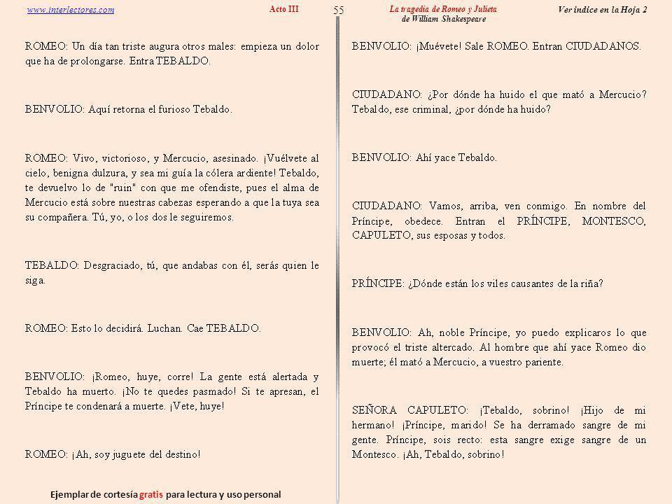 Ejemplar de cortesía gratis para lectura y uso personal 55 Ver indice en la Hoja 2 www.interlectores.com La tragedia de Romeo y Julieta de William Shakespeare Acto III