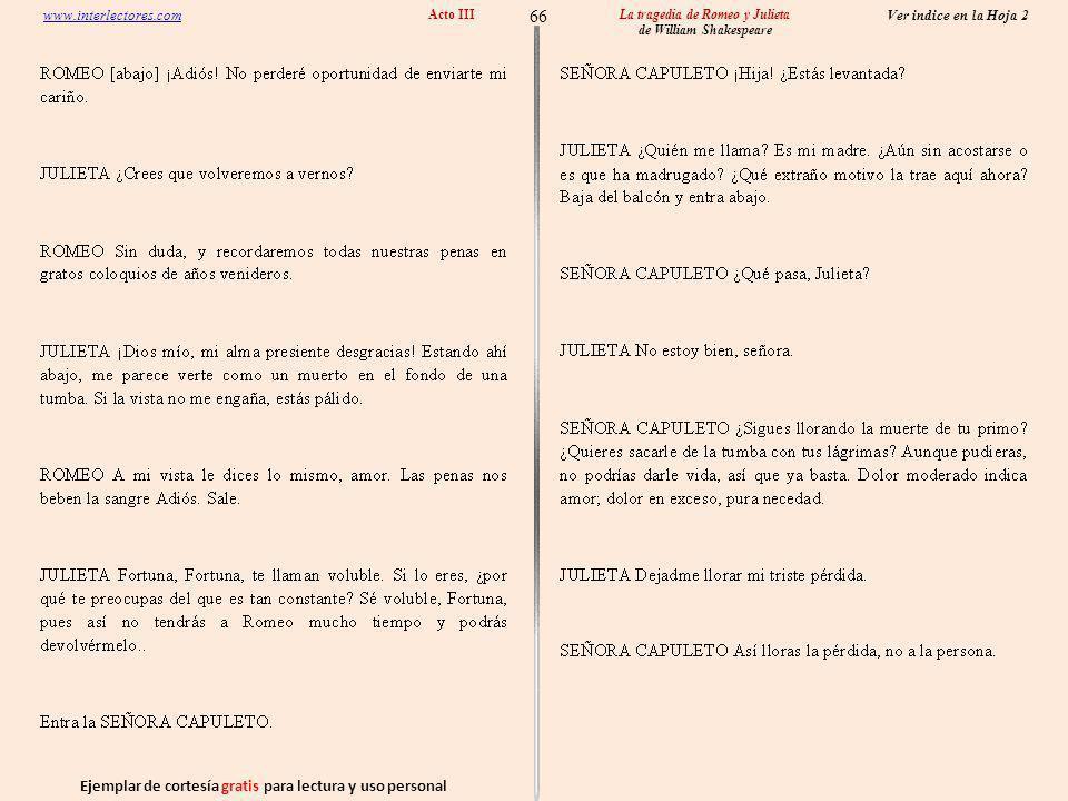 Ejemplar de cortesía gratis para lectura y uso personal 66 Ver indice en la Hoja 2 www.interlectores.com La tragedia de Romeo y Julieta de William Shakespeare Acto III