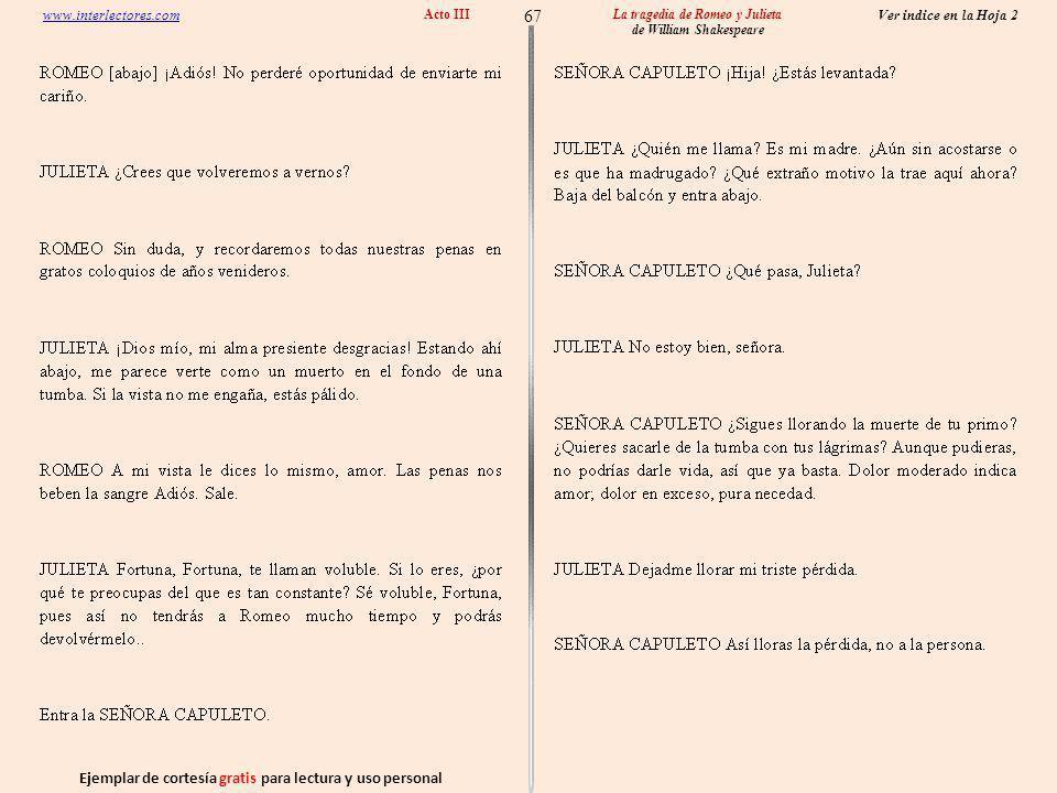 Ejemplar de cortesía gratis para lectura y uso personal 67 Ver indice en la Hoja 2 www.interlectores.com La tragedia de Romeo y Julieta de William Shakespeare Acto III