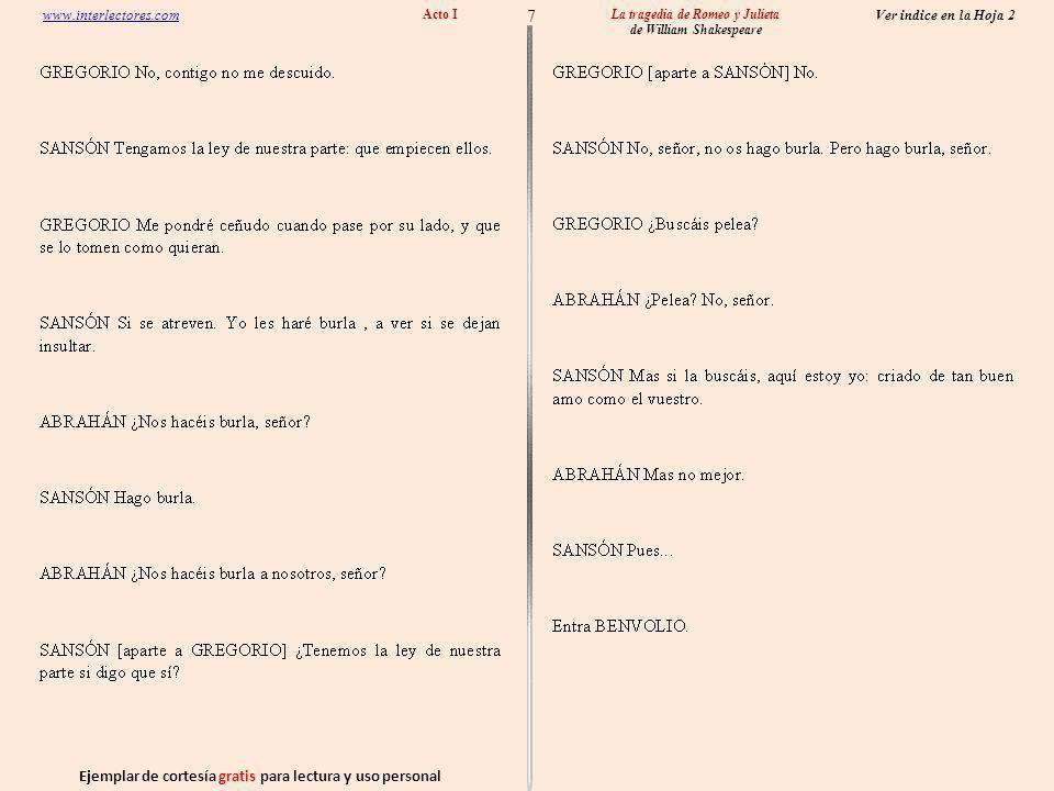 Ejemplar de cortesía gratis para lectura y uso personal 18 Ver indice en la Hoja 2 www.interlectores.com La tragedia de Romeo y Julieta de William Shakespeare Acto I