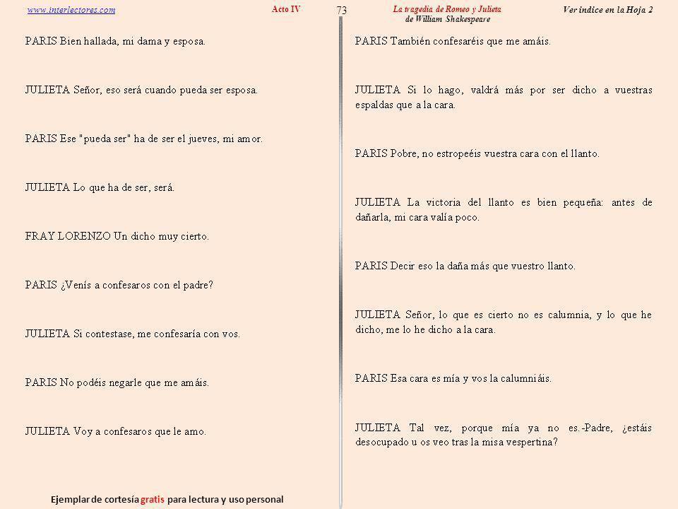 Ejemplar de cortesía gratis para lectura y uso personal 73 Ver indice en la Hoja 2 www.interlectores.com La tragedia de Romeo y Julieta de William Shakespeare Acto IV