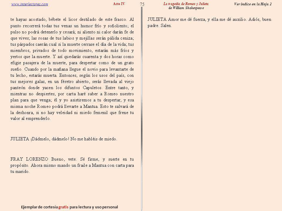 Ejemplar de cortesía gratis para lectura y uso personal 75 Ver indice en la Hoja 2 www.interlectores.com La tragedia de Romeo y Julieta de William Shakespeare Acto IV