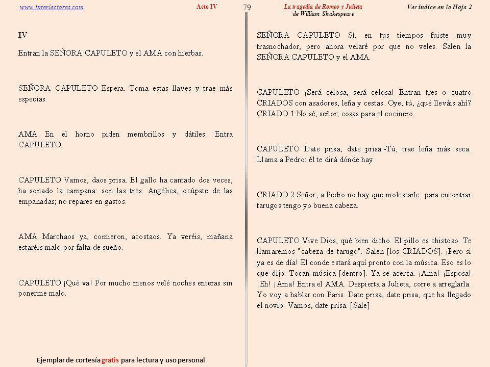 Ejemplar de cortesía gratis para lectura y uso personal 79 Ver indice en la Hoja 2 www.interlectores.com La tragedia de Romeo y Julieta de William Shakespeare Acto IV