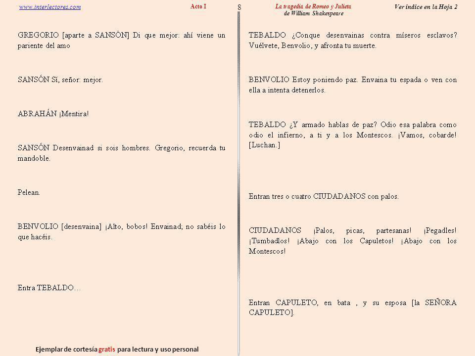 Ejemplar de cortesía gratis para lectura y uso personal 8 Ver indice en la Hoja 2 www.interlectores.com La tragedia de Romeo y Julieta de William Shakespeare Acto I
