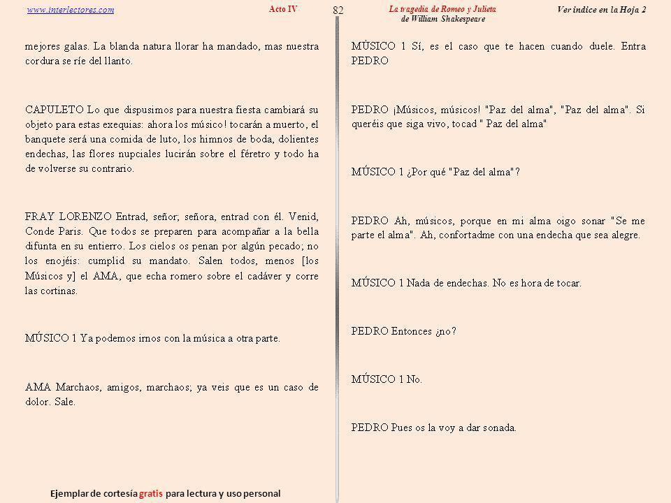 Ejemplar de cortesía gratis para lectura y uso personal 82 Ver indice en la Hoja 2 www.interlectores.com La tragedia de Romeo y Julieta de William Shakespeare Acto IV