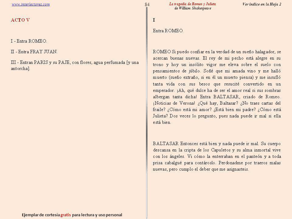 Ejemplar de cortesía gratis para lectura y uso personal 84 Ver indice en la Hoja 2 www.interlectores.com La tragedia de Romeo y Julieta de William Shakespeare
