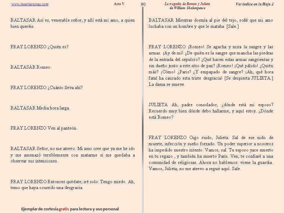 Ejemplar de cortesía gratis para lectura y uso personal 90 Ver indice en la Hoja 2 www.interlectores.com La tragedia de Romeo y Julieta de William Shakespeare Acto V
