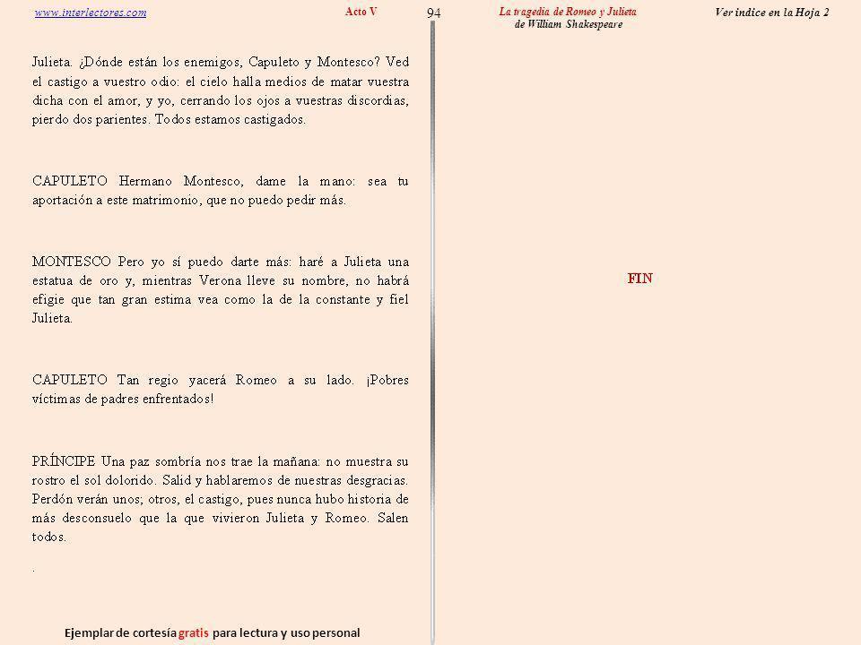 Ejemplar de cortesía gratis para lectura y uso personal 94 Ver indice en la Hoja 2 www.interlectores.com La tragedia de Romeo y Julieta de William Shakespeare Acto V