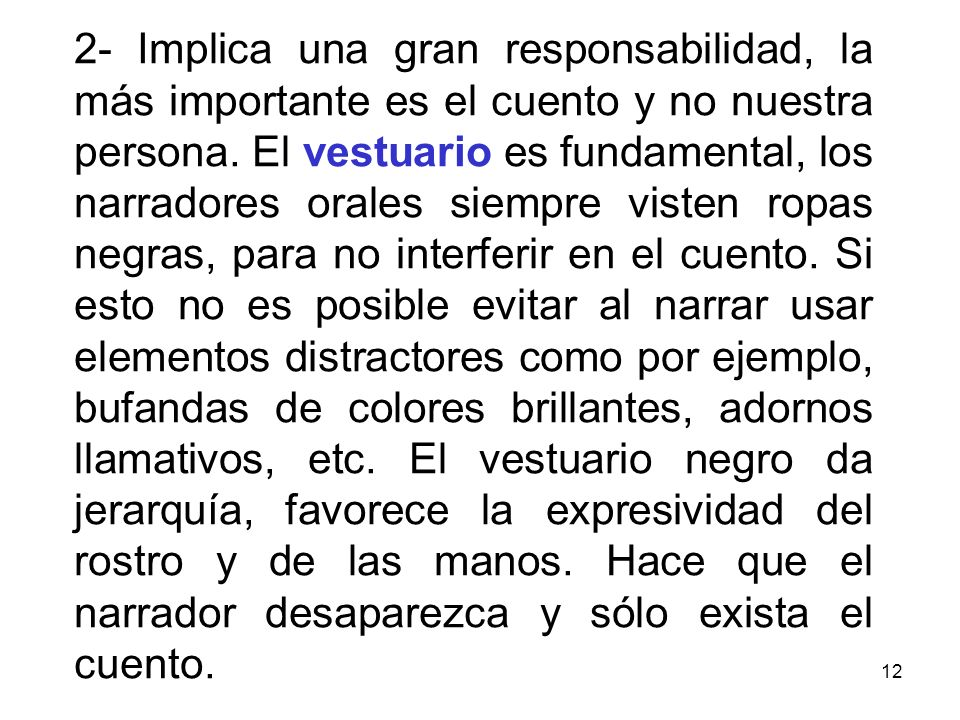 12 2- Implica una gran responsabilidad, la más importante es el cuento y no nuestra persona.