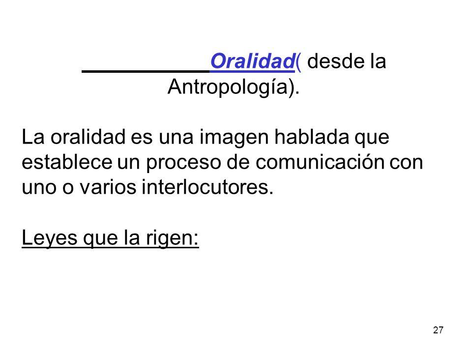 27 Oralidad( desde la Antropología).