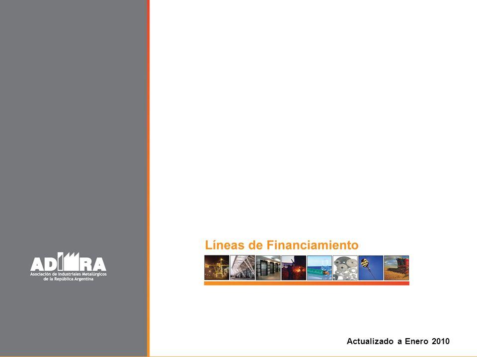 Líneas de Financiamiento INDICE FINANCIAMIENTO PARA LA ADQUISICIÓN DE BIENES DE CAPITAL FINANCIAMIENTO PARA EXPORTACIONES y EXPOSICIONES FINANCIAMIENTO PARA CAPITAL DE TRABAJO DATOS DE CONTACTO DE LAS ENTIDADES Recuerde que desde ADIMRA intentamos facilitar el acceso al financiamiento por parte de las empresas metalúrgicas.