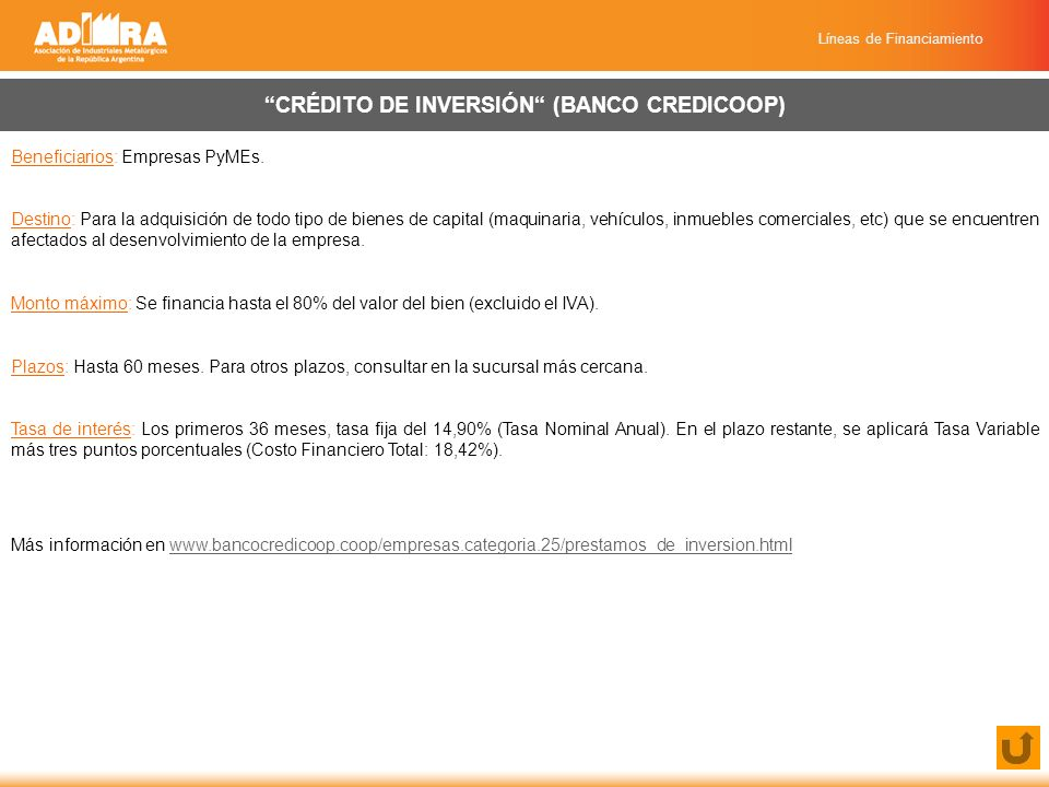 Líneas de Financiamiento CRÉDITO DE INVERSIÓN (BANCO CREDICOOP) Beneficiarios: Empresas PyMEs.