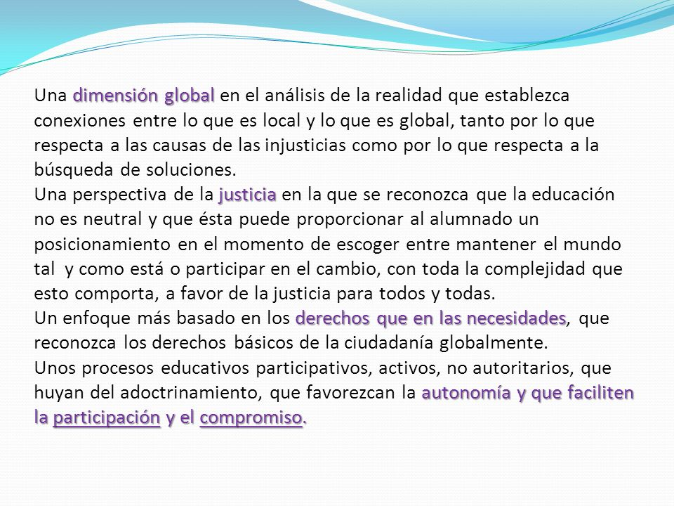 dimensión global justicia derechos que en las necesidades autonomía y que faciliten la participación y el compromiso. Una dimensión global en el análi