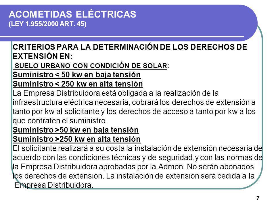 7 ACOMETIDAS ELÉCTRICAS (LEY 1.955/2000 ART. 45) CRITERIOS PARA LA DETERMINACIÓN DE LOS DERECHOS DE EXTENSIÓN EN: SUELO URBANO CON CONDICIÓN DE SOLAR:
