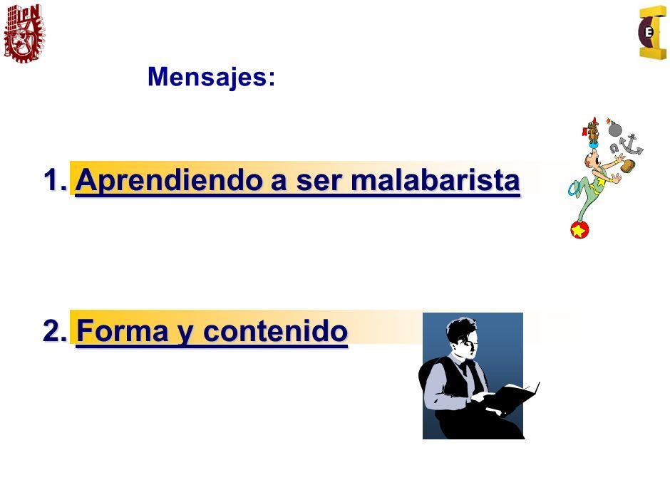 Mensajes: 1. Aprendiendo a ser malabarista 2. Forma y contenido