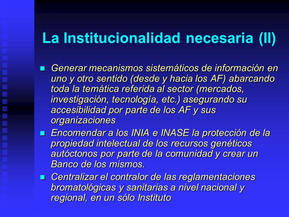 La Institucionalidad necesaria (II) Generar mecanismos sistemáticos de información en uno y otro sentido (desde y hacia los AF) abarcando toda la temá