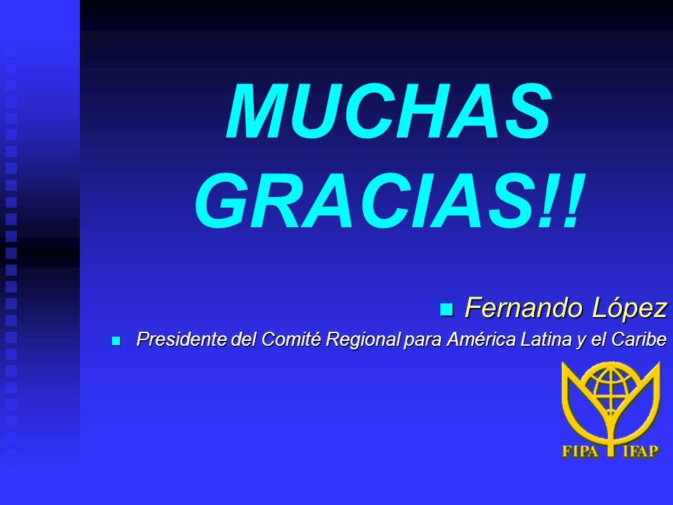 MUCHAS GRACIAS!! Fernando López Fernando López Presidente del Comité Regional para América Latina y el Caribe Presidente del Comité Regional para Amér