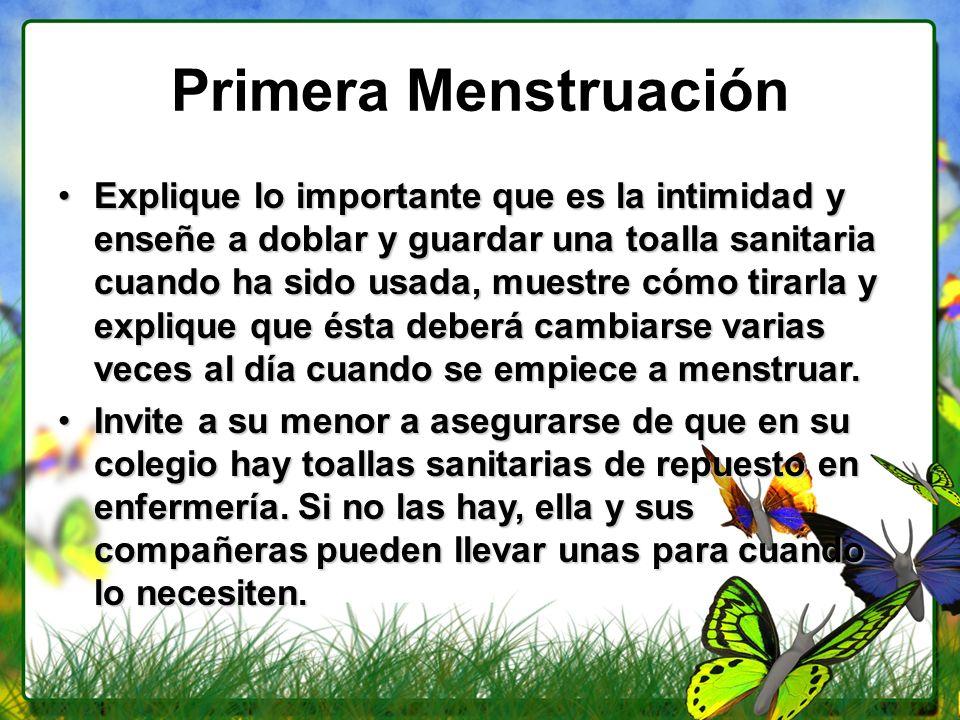 Primera Menstruación Explique lo importante que es la intimidad y enseñe a doblar y guardar una toalla sanitaria cuando ha sido usada, muestre cómo ti