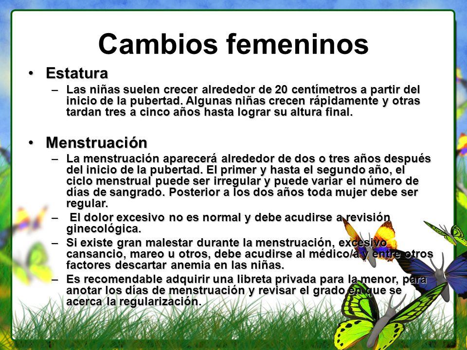 Cambios femeninos EstaturaEstatura –Las niñas suelen crecer alrededor de 20 centímetros a partir del inicio de la pubertad. Algunas niñas crecen rápid