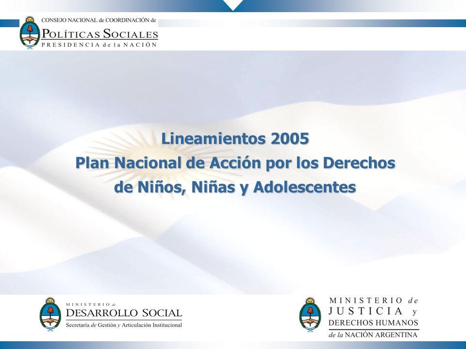 Lineamientos 2005 Plan Nacional de Acción por los Derechos de Niños, Niñas y Adolescentes