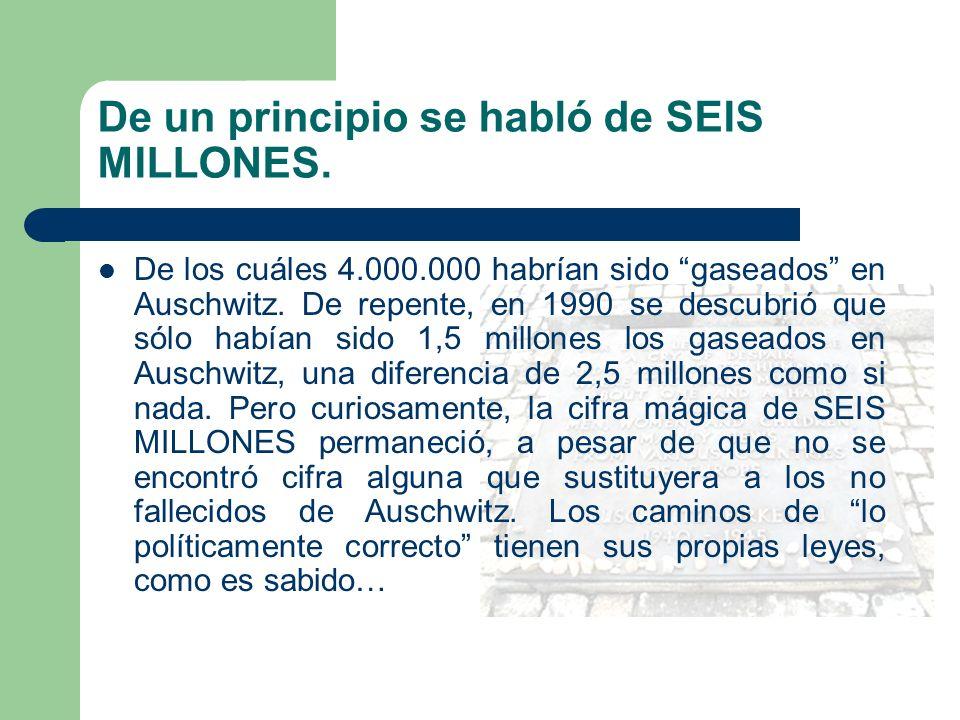 De un principio se habló de SEIS MILLONES.